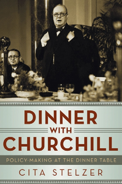 Dinner with Churchill by Cita Stelzer